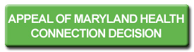 APPEAL OF MARYLAND HEALTH CONNECTION DECISION  button